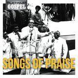 Platinum Gospel: Songs of Praise [CD]