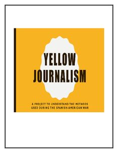 This project allows students to experiment with Yellow Journalism, popular during the Spanish-American War.  Students choose one event related to the Spanish-American War, research the event, and create a newspaper related to that event in the style of Yellow Journalism.