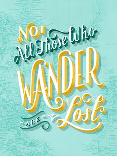 Not All Those Who Wander Are Lost Art Print by Hom Sweet Hom
