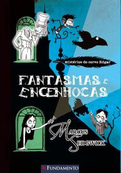 Coleção de livros: Os Mistérios do Corvo Edgar. Livro 02: Os Mistérios do Corvo Edgar - Fantasmas e Engenhocas. http://editorafundamento.com.br/index.php/os-misterios-do-corvo-edgar-2-fantasmas-e-engenhocas.html