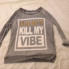 Don't kill my vibe top Quirky top, thin material, making it summer perfect! Freeze Tops Blouses
