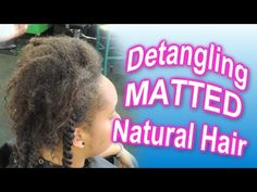 #559 - Detangling MATTED & TANGLED Natural Hair - YouTube #naturalhair #hairtip #blackhair #blackhaircare #hairjourney #natural #curlyhair #coilyhair