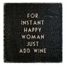 For Instant Happy Women Just Add Wine