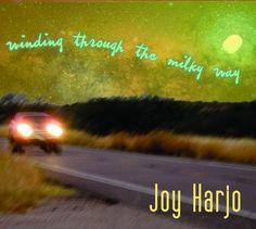 Joy Harjo - Winding Through The Milky Way