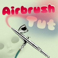 Airbrush tutorial
