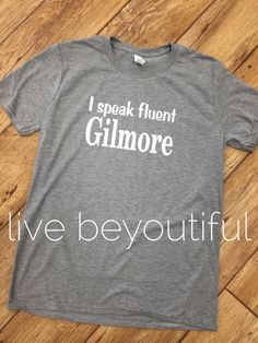 Gilmore Girls T-Shirt I speak fluent Gilmore by livebeyoutiful Gilmore Girls Quotes, Girlmore Girls, Lorelai Gilmore, Stars Hollow, Silhouette, T Shirts For Women, My Style, Casual, Films