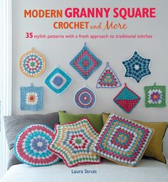 Modern Granny Square Crochet and More by Laura Strutt (CICO Books): shortlisted in the Crochet category