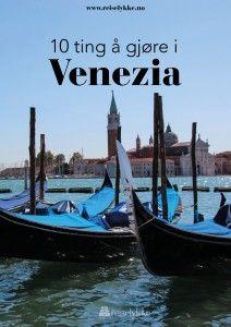 Reisetips: 10 ting å gjøre i Venezia.