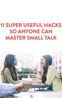 11 Super Useful Hacks So Anyone Can Master Small Talk