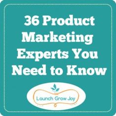 For the first time ever, Launch Grow Joy has compiled a list of product marketing experts you need to know about! .... and I am on that list!!