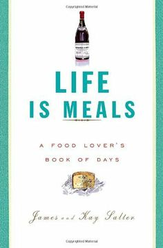 Life Is Meals: A Food Lovers Book of Days by James Salter, http://www.amazon.com/dp/0375711392/ref=cm_sw_r_pi_dp_Aphyrb1HH8A4D