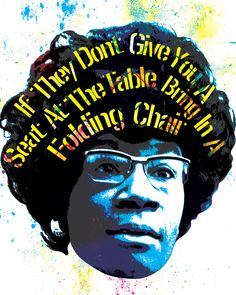 Feminism, Art Poster Featuring Unbought and Unbossed activist and politician Shirley Chisholm She Quotes, Author Quotes, Quotable Quotes, Wisdom Quotes, Feminist Quotes, Feminist Art, Shirley Chisholm, Maya Angelou Quotes, Black History Facts
