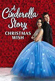 A Cinderella Story Christmas Wish Video 2019 Imdb A Cinderella Story Cinderella Cinderella Story Movies