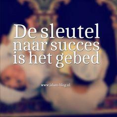 De sleutel naar succes is het gebed - www.islam-blog.nl
