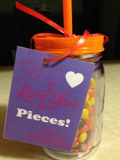 "Valentine's gift for Natalee's daycare provider.  A tumbler cup filled with Reese's Pieces and tag that says ""I love you to pieces!  Love, Natalee"""