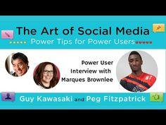 The Art of Social Media Power Users featuring Marques Brownlee, Guy Kawasaki & Peg Fitzpatrick - YouTube + Social Media Tutorials