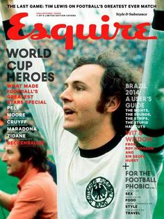 """MediaSlut's """"World Cup magazine covers starting to trend"""", 9 May Esquire UK, June 2014 — Franz Beckenbauer. World Football, Football Players, Esquire Uk, Christ The Redeemer Statue, Sports Illustrated Covers, Last Game, Cover Style, Male Magazine, Fifa World Cup"""