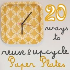 20 ways to reuse and upcycle paper plates. Great Ideas for Earth Day!