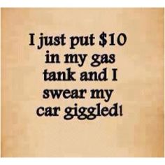 Just put $10 in my gas tank