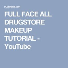 FULL FACE ALL DRUGSTORE MAKEUP TUTORIAL - YouTube