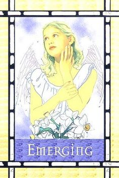 Emerging, from the Healing With The Angels Oracle Card deck, by Doreen Virtue, Ph.D