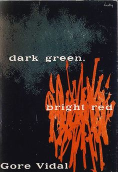 dark green, bright red by Gore Vidal | design by Alvin Lustig 1950