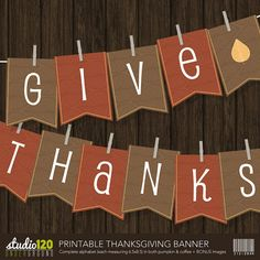 Thanksgiving Printable Banner! Complete alphabet in two different colors (pumpkin and coffee) to spell out your whatever message you would like. Add some fun Thanksgiving Decor to your home! By Studio 120 Underground, $5.