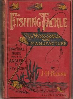 This sign and the type is cool- Natural Theme Fishing Tackle.Keene 1886 first edition Fly Fishing Books, Fishing Signs, Vintage Fishing Lures, Gone Fishing, Fishing Tackle, Fishing Stuff, Fishing Quotes, Fishing Rods, Fishing Pictures