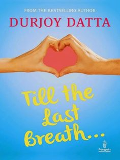 The boy who loved by durjoy datta pdf ebook free download free download till the last breath novel pdf written by durjoy datta and read online fandeluxe Choice Image