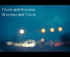 Think & Wonder, Wonder & Think