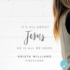 """""""Christianity is about being a follower of Jesus Christ. It's about keeping your heart and mind focused on Jesus and the gospel. He must be the center of our attention."""" Krista Williams. First5App"""