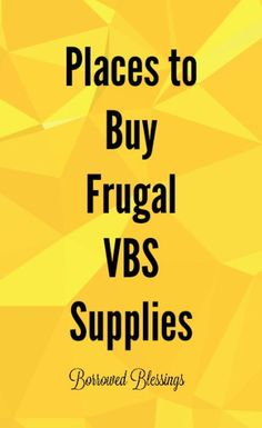 Places to Buy Frugal VBS Supplies - Borrowed Blessings.net