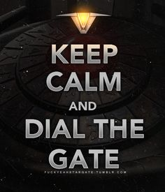 Keep Calm and Dial the Stargate..