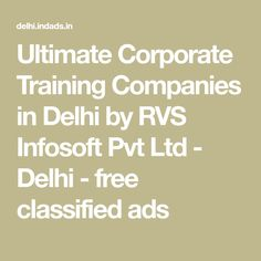 Ultimate Corporate Training Companies in Delhi by RVS Infosoft Pvt Ltd - Delhi - free classified ads Free Classified Ads, Training, The Unit, Work Outs, Excercise, Onderwijs, Race Training, Exercise, Studying