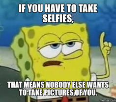 if you have to take selfies - Căutare Google