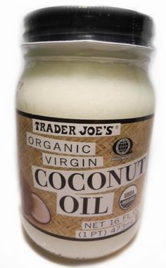Trader Joe's Organic Virgin Coconut Oil - as lotion, moisturizer, butter substitute, cooking oil, health supplement.