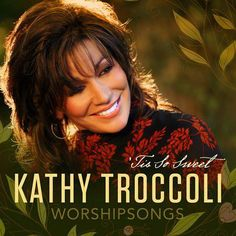 Christian Music Groups | Kathy Trocolli one of the Christian and gospel albums released