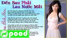 [Audio_Lyrics] Lương Bích Hữu - ĐẾN SAU PHẢI LAU NƯỚC MẮT