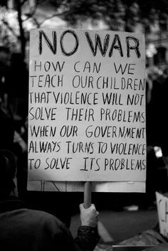Please - No More War. Give peace a chance!