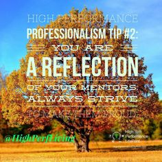 High Performance Professionalism Tip #2: You are a reflection of your mentors; always strive to make them proud.  #professionalism #professional #biohacking #biohack #transformation #health #life #business #vetlife #coach #coaching #highperformance #veterinarian #lifeprint #vetstudent #vettech #vetschool #success #veterinary #instavet #highperformancelifeprint #vetstudentlifeprint #hpl #highperfliving #actiontip #mentorship
