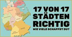 Ich habe 17 von insgesamt 17 in Weißt Du, wo sich diese großen Städte auf einer Deutschlandkarte befinden?!