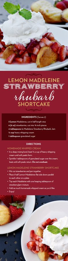 Dessert recipe for Strawberry Shortcake using la Madeleine's Lemon Madeleines and la Madeleine's Strawberry Rhubarb Jam. A perfect, sweet and easy recipe for the summer.
