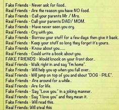 True dat... but they need to add Fake Friends- Call you by your name. Real friends- call you by your crazy nickname.