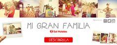 Mi Gran Familia Sol Hotels
