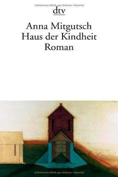 Haus der Kindheit: Roman von Anna Mitgutsch http://www.amazon.de/dp/3423129522/ref=cm_sw_r_pi_dp_otHtvb1MWN3DA