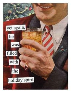 yet again, he was filled with the holiday spirit - Anne Taintor
