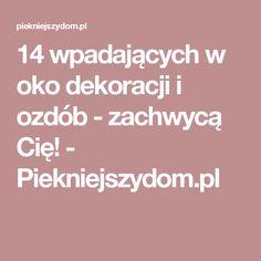 14 wpadających w oko dekoracji i ozdób - zachwycą Cię! - Piekniejszydom.pl