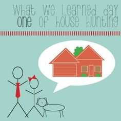 What we learned day one of house hunting - house hunting tips