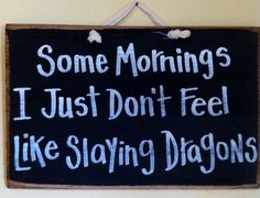 Some mornings I just don't feel like slaying by trimblecrafts, $9.99