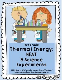 This Physical Science unit includes NINE experiments to explore Heat and Thermal Energy - including friction, chemical changes, and burning. Student handout pages include test prep questions to insure understanding of each lab.